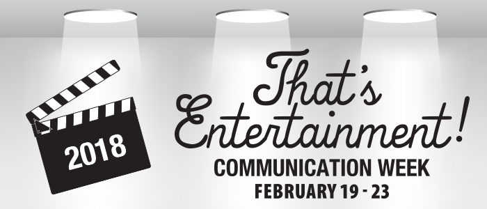Communication Week 2018 - That's Entertainment!