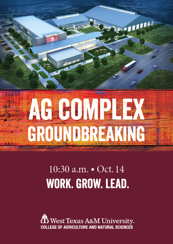 ag complex groundbreaking | 10:30 a.m. • Oct. 14 | Work Grow Lead | West Texas A&M University College of Agriculture and Natural Sciences