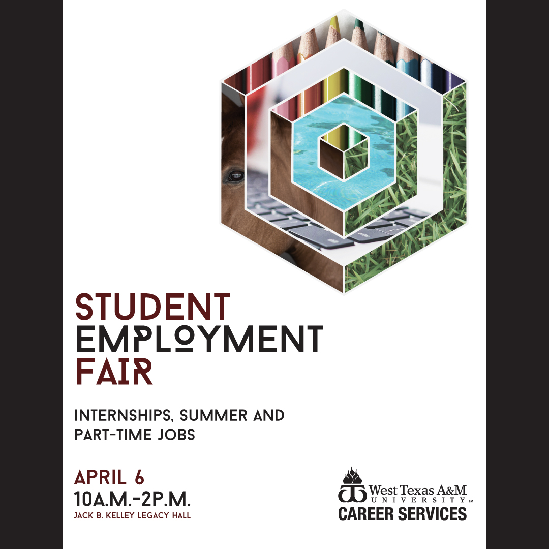 Student Employment Fair/ April 6/ 10 a.m. - 2 p.m./ JBK Legacy Hall